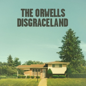 the-orwells_disgraceland-590x590